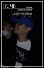 Dumb | Kpop Chats by double-ji