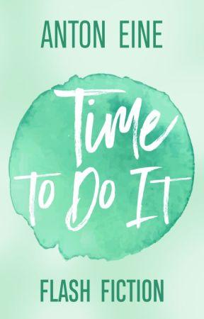 Time to Do It by AntonEine