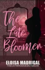 The Late Bloomer (COMPLETED) by TheCatWhoDoesntMeow