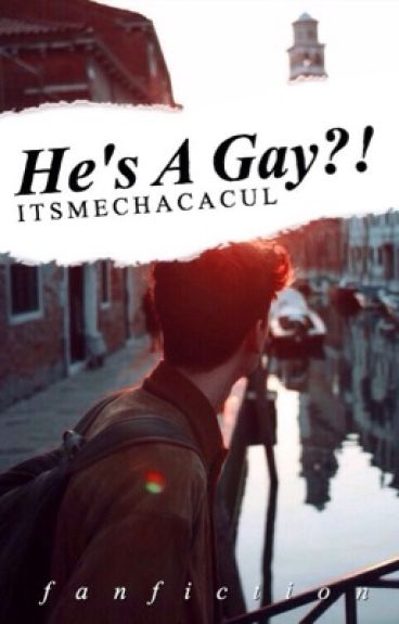He's A Gay?! [h.s]