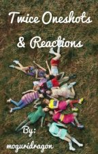 Twice One Shots & Reactions by moguridragon