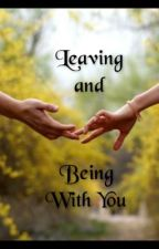 Leaving & Being with you (a Twilight FanFiction) [NOT CONTINUING] by StrangeAndCurious