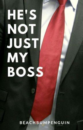 He's Not Just My Boss by beachbumpenguin