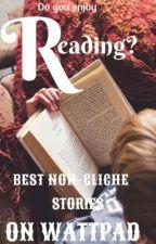 BEST NON-CLICHE STORIES ON WATTPAD by thebibicalsinner_