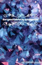 Kurzgeschichten by queenmelino