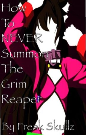 How To NEVER Summon The Grim Reaper! by Freakskullz98