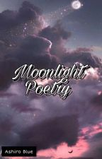 Moonlight Poetry  by AshiroBlue