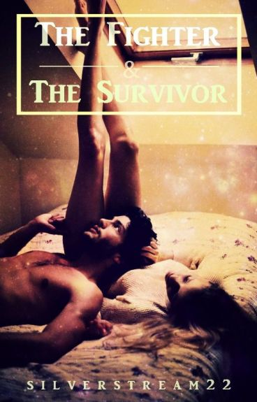 The Fighter & The Survivor (ON HOLD)