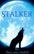 STALKER by That_one_chick02