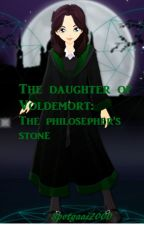 The daughter of voldemort: the philosopher's stone by spotgaai2000
