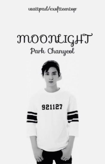 Moonlight ➳ Chanyeol