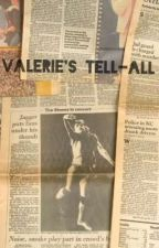 Valerie's Tell-All by ExplicitJagger