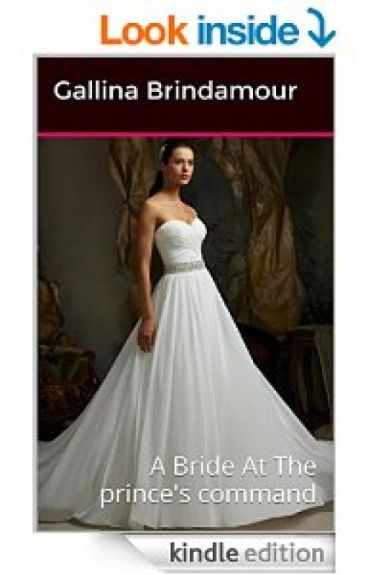 A Bride At The Prince's Command (Published)