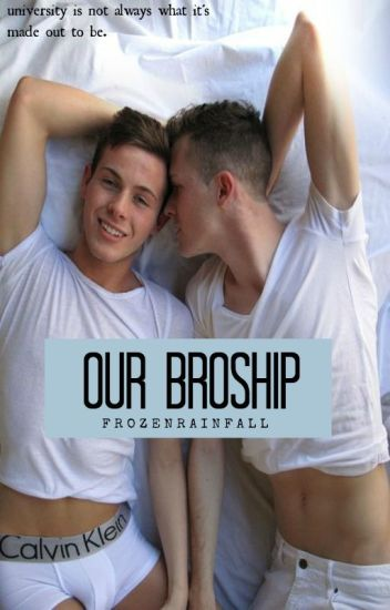 Our Broship