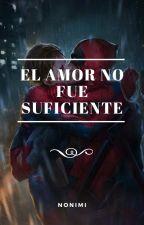 El amor no fue suficiente (Spideypool) by Nonimi