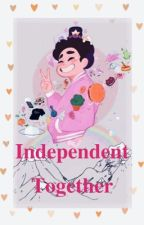 Independent Together by _-Munchkin-_