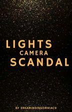 Lights, Camera, Scandal by DreamingInsomniac9
