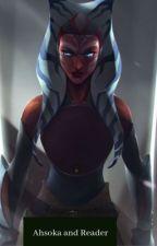 Star Wars Ahsoka X Male Reader by Thtpersonthtwrites