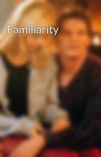 Familiarity  by Scribes1015