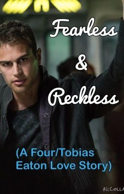 Fearless & Reckless (Divergent Four/Tobias Eaton Love ...