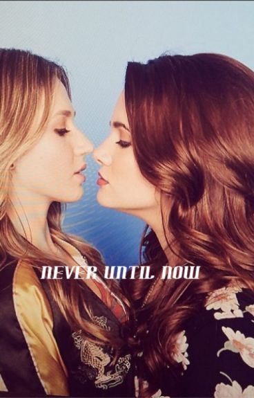 Never Until Now (Teen Lesbian) FINISHED