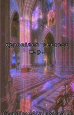opposites attract || mattia polibio by fromtheediningtable