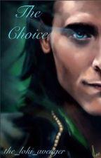 The Choice: A Loki Fanfiction by the_loki_avenger