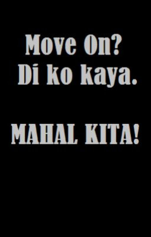 Move on? di ko kaya. MAHAL KITA! by chrmnjustrine