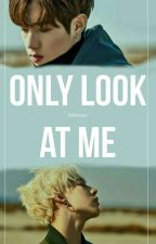 Only Look at Me (MarkBam Oneshot) by minghaosthetic