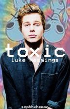 TOXIC // Luke Hemmings by sophhxhemmo