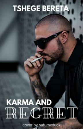 Karma And Regret by TshegeB1