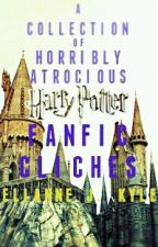 A Collection of Horribly Atrocious Harry Potter Fanfiction Clichés by UnequivocalVendetta