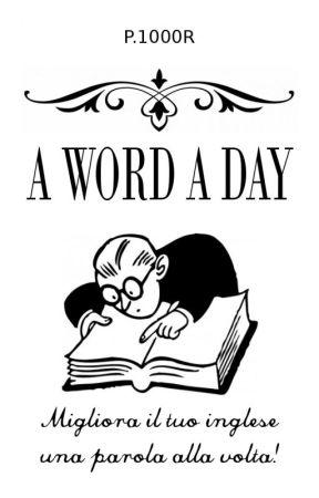 A word a day by PMillerEunaNotte