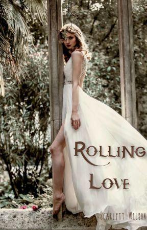 Rolling Love by Scarlett_Official