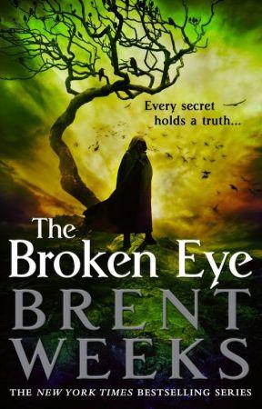 THE BROKEN EYE: An Extended Excerpt by BrentWeeks