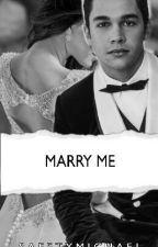 Marry Me || Austin Mahone y tu|| TERMINADA by safetymichael