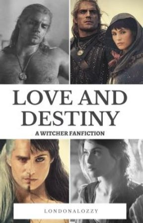 Love and Destiny // The Witcher by LondonaLozzy