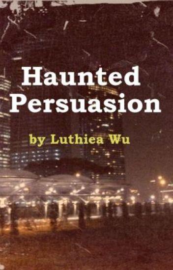 Haunted Persuasion