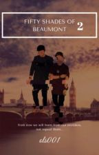 FIFTY SHADES OF BEAUMONT 2 by LivieeFanfics