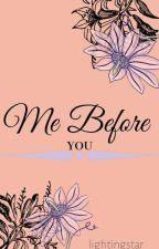 me before you 🏁 by __lightingstar__
