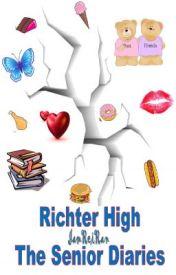 Richter High - The Senior Diaries by IamReiRan