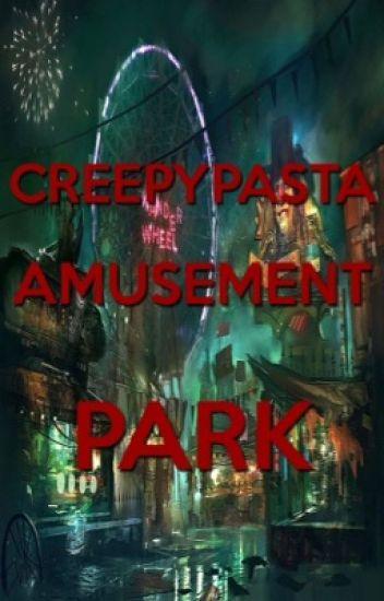 Creepypasta Amusement Park