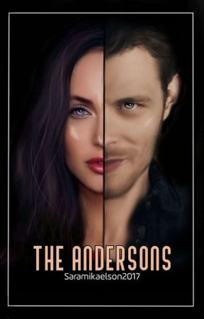 THE ANDERSONS /VAMPIRE DIARIES & ORIGINALS  by saramikaelson2017
