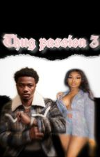 Thug Passion 3 by its_ya_girl_tete