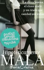 Hipotéticamente Mala by arial_italica