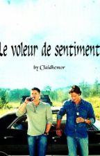 Le voleur de sentiments (Supernatural Fanfiction) by Claidheamor