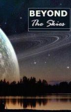 Beyond The Skies [The Attys] by xXAeymLXx