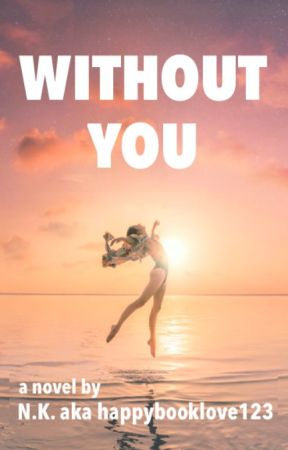 Without You by happybooklove123