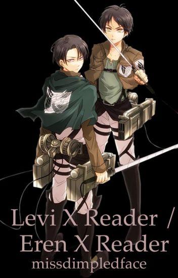 Levi x Reader | Eren x Reader One-Shots | Scenarios