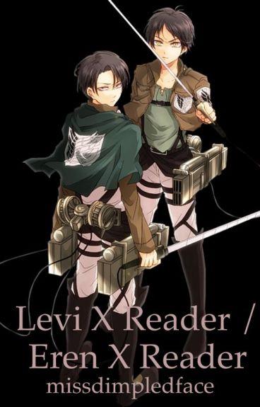 Levi x reader eren x reader one shots scenarios wattpad